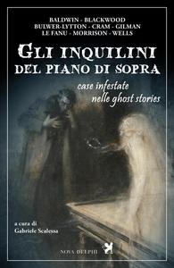 Libro Gli inquilini del piano di sopra. Case infestate nelle ghost stories
