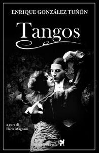 Libro Tangos. Ediz. integrale Enrique González Tuñón