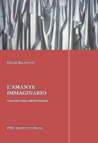 L' L' amante immaginario. Viaggio nell'erotomania - Belfatto Ester - wuz.it