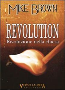 Revolution. Rivoluzione nella Chiesa