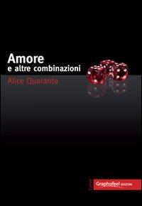 Amore e altre combinazioni - Quaranta Alice - wuz.it