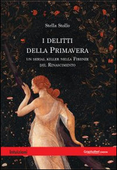 I delitti della primavera. Un serial killer nella Firenze del Rinascimento