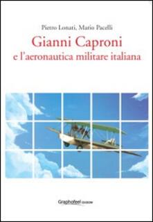 Grandtoureventi.it Gianni Caproni e l'aeronautica militare italiana. Ediz. multilingue Image
