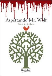 Aspettando Mr. Wolf - Accursio Soldano - wuz.it