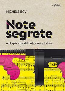Libro Note segrete. Eroi, spie e banditi della musica italiana Michele Bovi