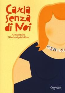 Carla senza di noi - Alessandro Ghebreigziabiher - copertina