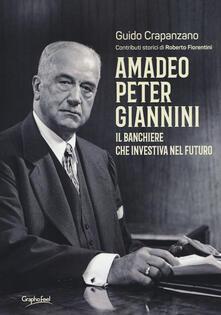 Amadeo Peter Giannini. Il banchiere che investiva nel futuro - Guido Crapanzano - copertina