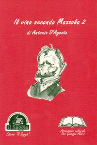 Il Il vino secondo Mazzola 2 - D'Agosto Antonio - wuz.it