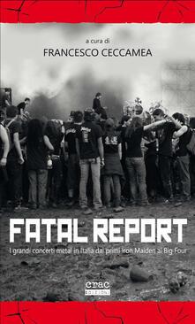 Rallydeicolliscaligeri.it Fatal report. I grandi concerti metal in Italia dai primi Iron Maiden al Big Four Image