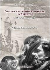 Cultura e religiosita popolare in Abruzzo. Scritti storico-antropologici