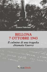 Bellona 7 ottobre 1943. Il culmine di una tragedia chiamata guerra