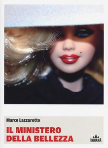Libro Il ministero della bellezza Marco Lazzarotto