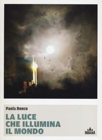 La La luce che illumina il mondo - Ronco Paola - wuz.it