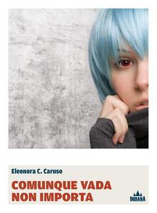 Comunque vada non importa - Eleonora C. Caruso - ebook