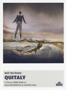 Libro Quitaly. L'Italia come non la raccontereste ai vostri figli Quit The Doner