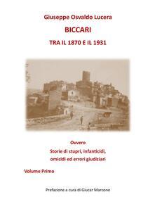 Biccari tra il 1870 e il 1931 ovvero storie di stupri, infanticidi, omicidi ed errori giudiziari. Vol. 1