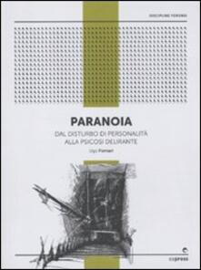 Tegliowinterrun.it Paranoia. Dal disturbo di personalità alla psicosi delirante Image