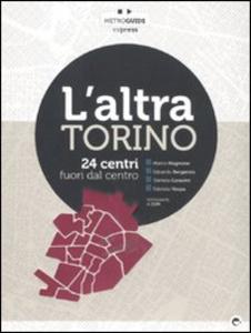 Libro L' altra Torino. 24 centri fuori dal centro