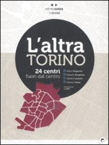 L' altra Torino. 24 centri fuori dal centro - copertina