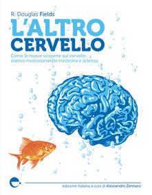 Premioquesti.it L' altro cervello. Come le nuove scoperte sul cervello stanno rivoluzionando medicina e scienza Image
