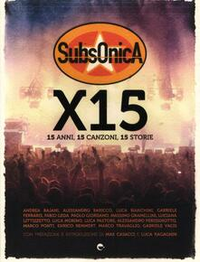 Subsonica x 15. 15 anni, 15 canzoni, 15 storie.pdf