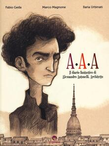Premioquesti.it A.A.A il diario fantastico di Alessandro Antonelli, architetto Image