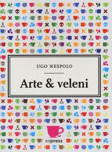 Arte & veleni - Ugo Nespolo - copertina
