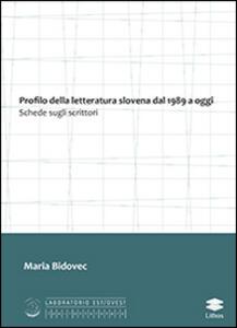Profilo della letteratura slovena dal 1989 a oggi. Schede sugli scrittori