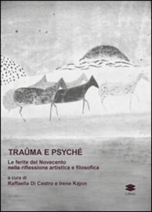 Traûma e Psyché. La ferita del Novecento nella riflessione artistica e filosofica.pdf
