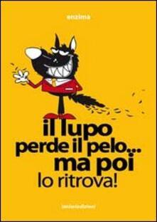 Il lupo perde il pelo ma poi lo ritrova - Enzo Passeri,Massimo Forestiero - copertina