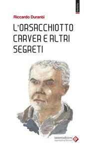 L' orsacchiotto Carver e altri segreti
