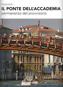Capturtokyoedition.it Il Ponte dell'Accademia. Permanenza del provvisorio Image