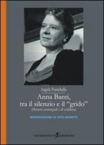 Anna Banti, tra il silenzio e il grido. (Percorsi esistenziali e di scrittura)