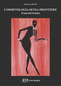 Cosmetologia senza frontiere. Protocolli estetici