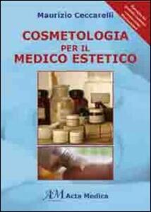 Cosmetologia per il medico estetico