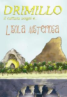 Warholgenova.it L' isola misteriosa. Drimillo il cattura sogni. Vol. 2 Image