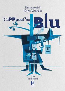 Ilmeglio-delweb.it Cappuccetto blu. Ediz. illustrata Image