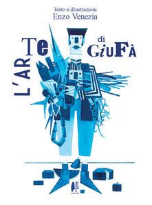 L' arte di Giufà. Ediz. illustrata - Enzo Venezia - copertina