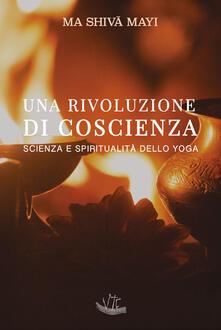 Una rivoluzione di coscienza. Scienza e spiritualità dello yoga. Ediz. illustrata.pdf