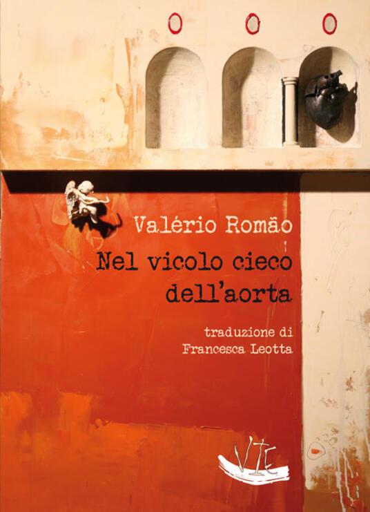 Nel vicolo cieco dell'aorta. Ediz. portoghese e italiana - Valério Romão - copertina