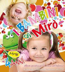 I bambini di Mirò. Da 4 anni. Per la Scuola materna.pdf