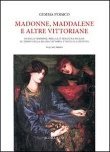Madonne, Maddalene e altre vittoriane. Modelli femminili nella letteratura inglese al tempo della regina Vittoria: i testi e il contesto. Vol. 1