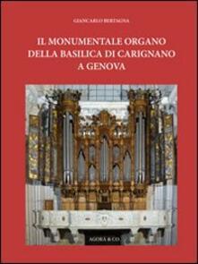 Il monumentale organo della basilica di Carignano a Genova - Giancarlo Bertagna - copertina
