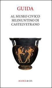 Guida al museo civico Selinuntino di Castelvetrano