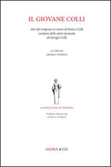 Amatigota.it Il giovane Colli. Atti del Simposio in onore di Enrico Colli curatore delle opere postume di Giorgio Colli Image