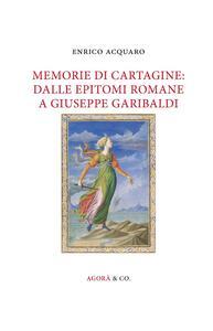 Memorie di Cartagine: dalle epitomi romane a Giuseppe Garibaldi