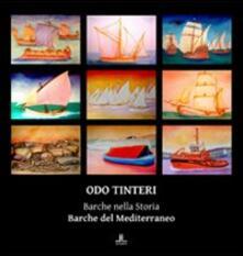 Osteriamondodoroverona.it Odo Tinteri. Barche nella storia. Barche del Mediterraneo. Catalogo della mostra Image