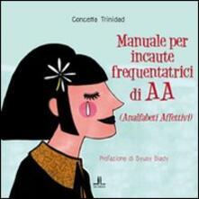Ristorantezintonio.it Manuale per incaute frequentatrici di AA (analfabeti affettivi) Image