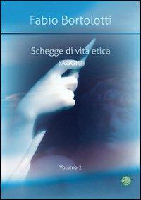 Schegge di vita etica. Vol. 2