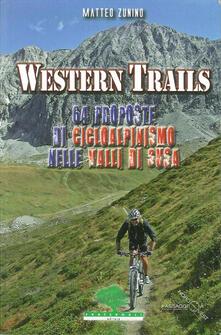 Listadelpopolo.it Western trails. 64 proposte di cicloalpinismo in Val Susa Image